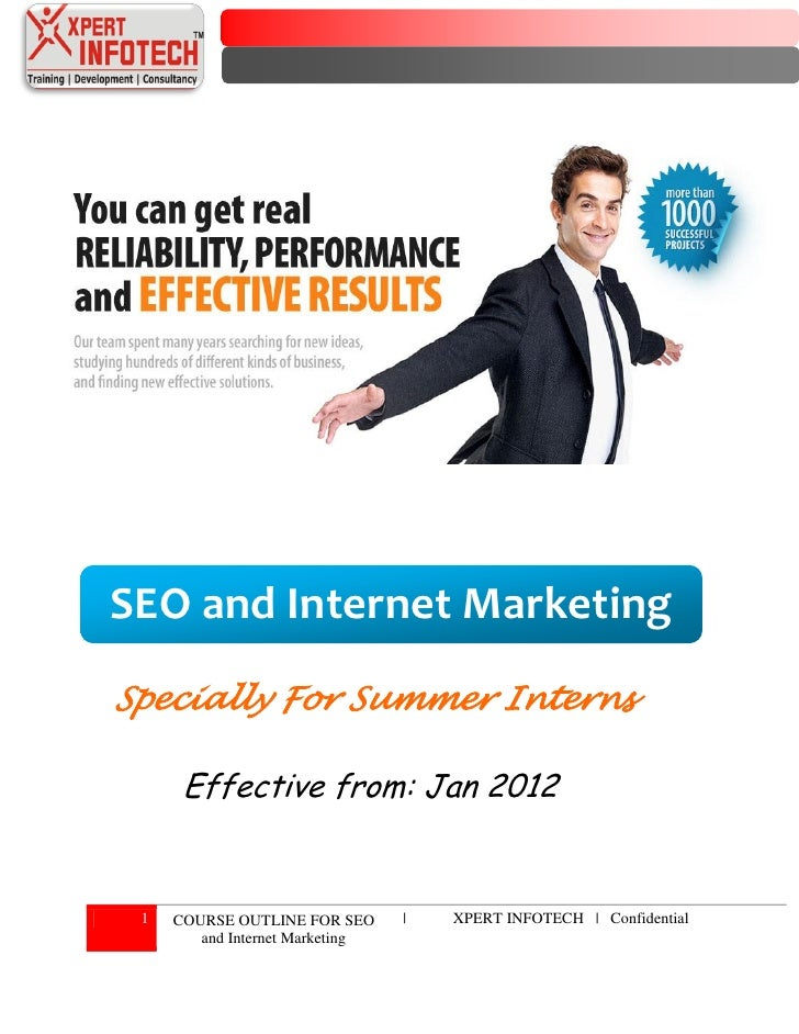 SEO and Internet MarketingSpecially For Summer Interns      Effective from: Jan 2012 1   COURSE OUTLINE FOR SEO      |   X...