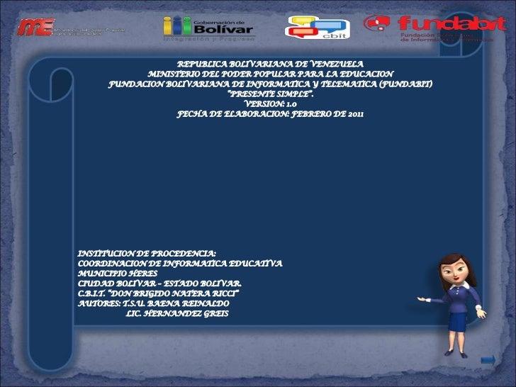 REPUBLICA BOLIVARIANA DE VENEZUELA           MINISTERIO DEL PODER POPULAR PARA LA EDUCACION     FUNDACION BOLIVARIANA DE I...