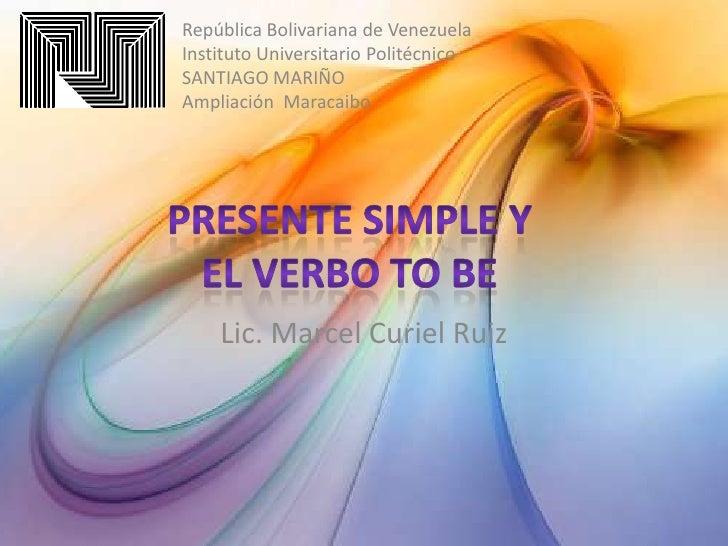 República Bolivariana de VenezuelaInstituto Universitario PolitécnicoSANTIAGO MARIÑOAmpliación Maracaibo    Lic. Marcel Cu...