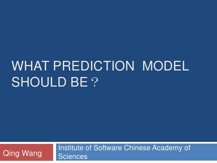 PROMISE 2011: What Prediction Model Should Be?