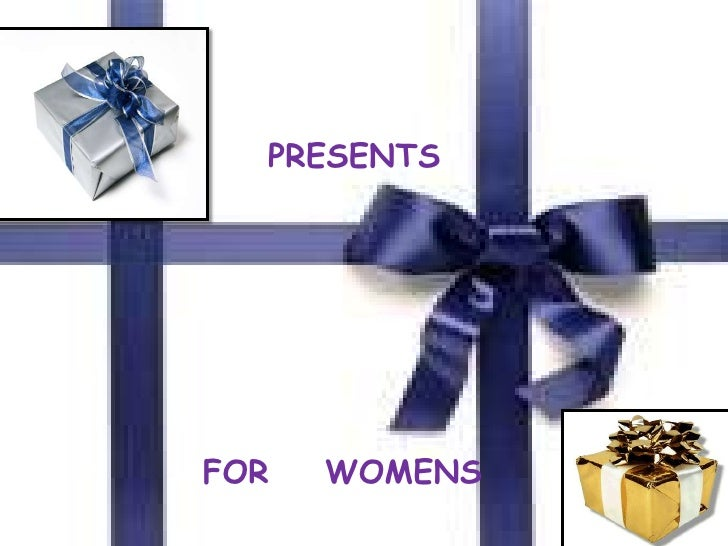 PRESENTS <br />    FOR    WOMENS<br />