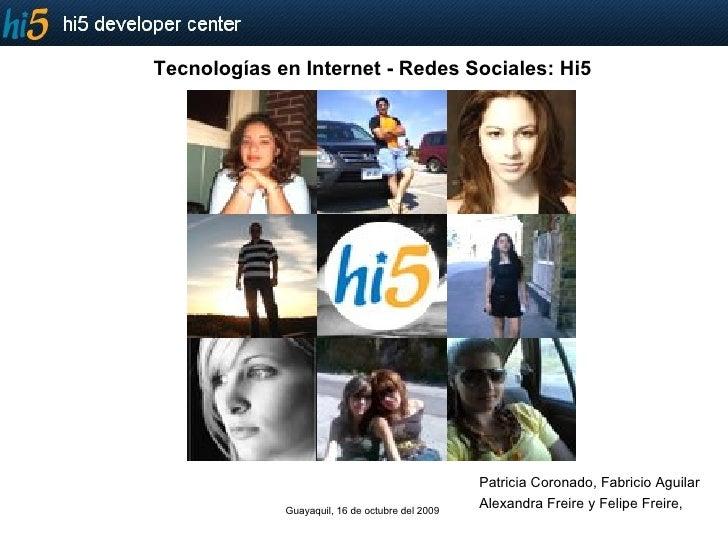 Patricia Coronado, Fabricio Aguilar Alexandra Freire y Felipe Freire,  Guayaquil, 16 de octubre del 2009  Tecnologías en I...