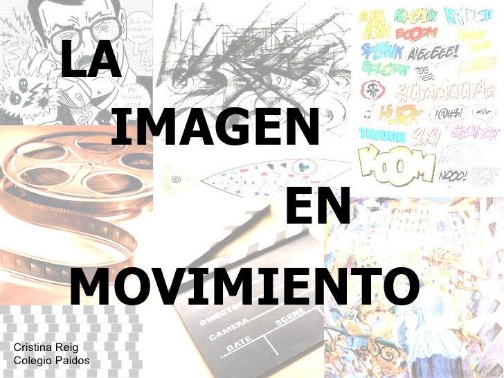 IMAGEN  LA EN MOVIMIENTO Cristina Reig Colegio Paidos