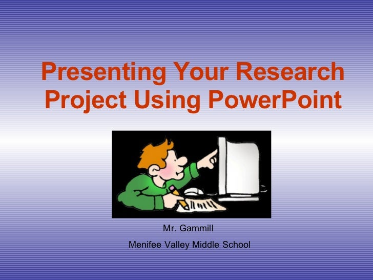 Present Your Research Project Using Power Point