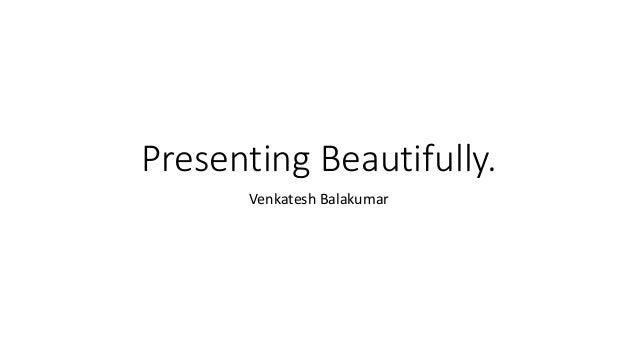 Presenting beautifully