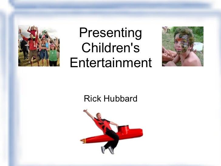 Presenting Children's Entertainment   Rick Hubbard