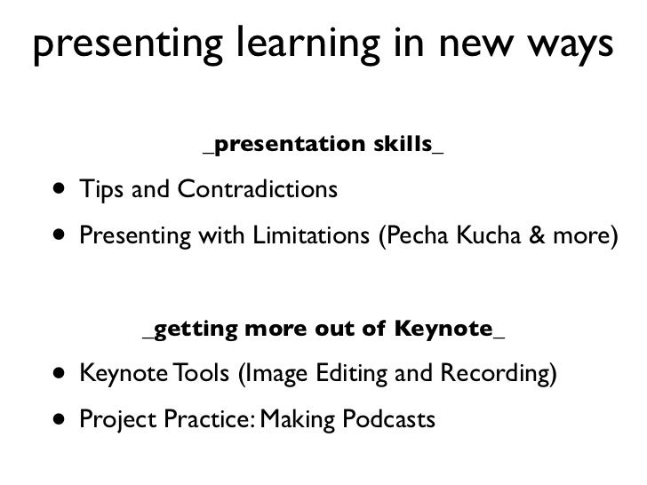 presenting learning in new ways             _presentation skills_• Tips and Contradictions• Presenting with Limitations (P...