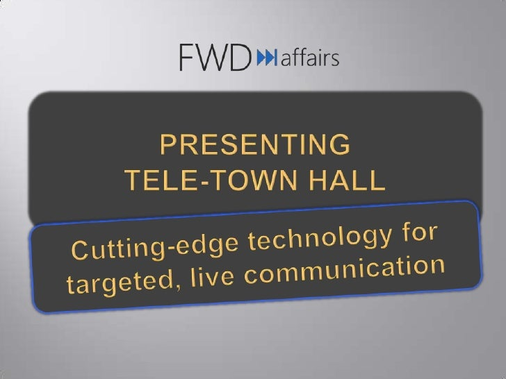 Presenting<br />tele-Town hall<br />Cutting-edge technology for targeted, live communication<br />