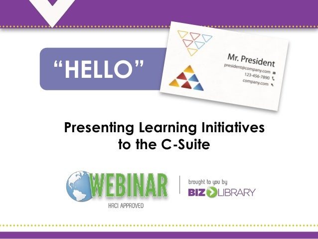 "Presenting Learning Initiativesto the C-Suite""HELLO"""