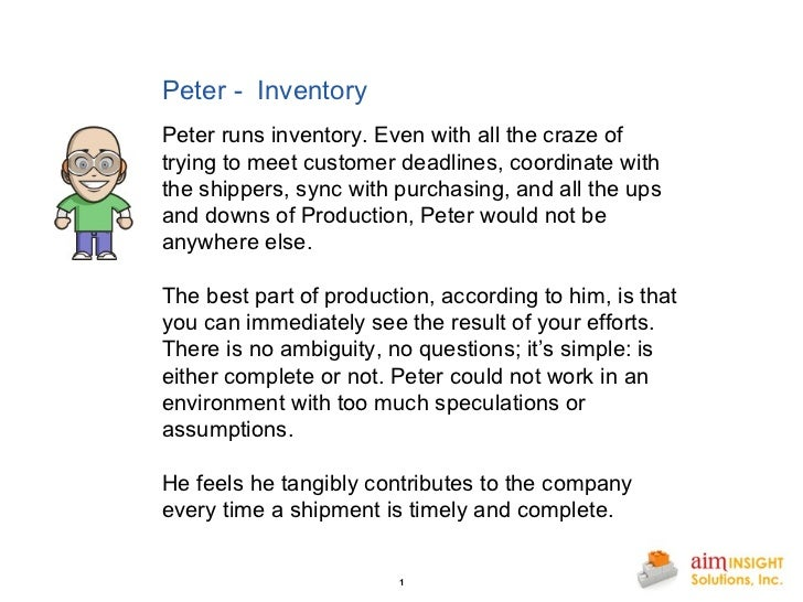Peter -  Inventory Peter runs inventory. Even with all the craze of trying to meet customer deadlines, coordinate with the...