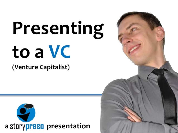 Presenting to a VC<br />(Venture Capitalist)<br />apresentation<br />