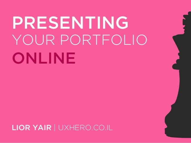 Presenting Your Portfolio Online - For User Experience Designers