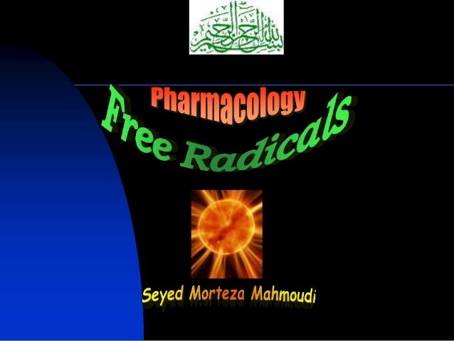 Contents  General properties  Pathological damages FR  Free radicals and cancer  Free radicals and aging  Drugs, food...