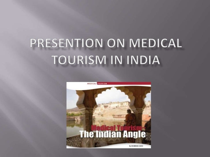Presention on medical tourism in india