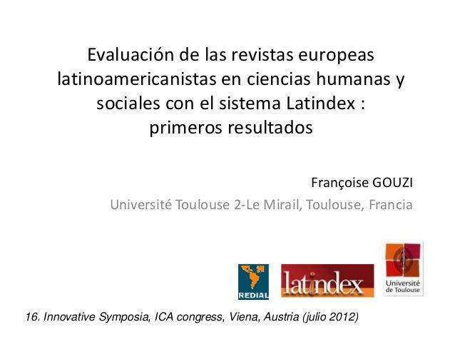 Evaluación de las revistas europeas      latinoamericanistas en ciencias humanas y           sociales con el sistema Latin...