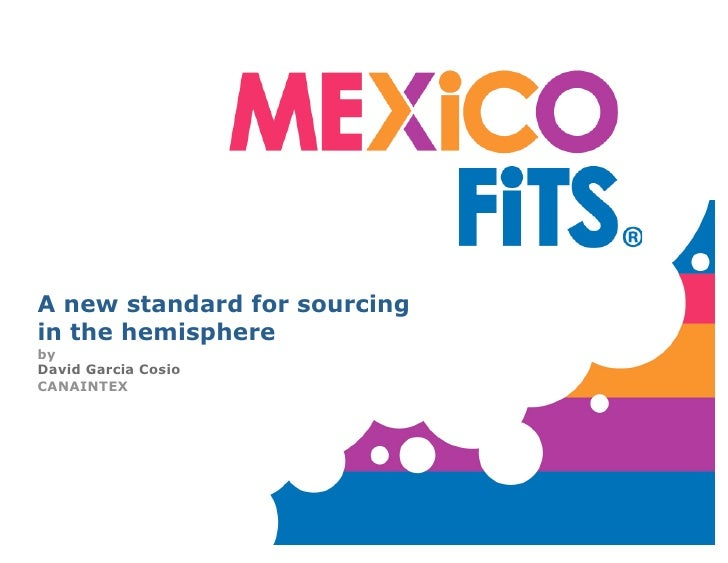 A new standard for sourcing in the hemisphere by David Garcia Cosio CANAINTEX