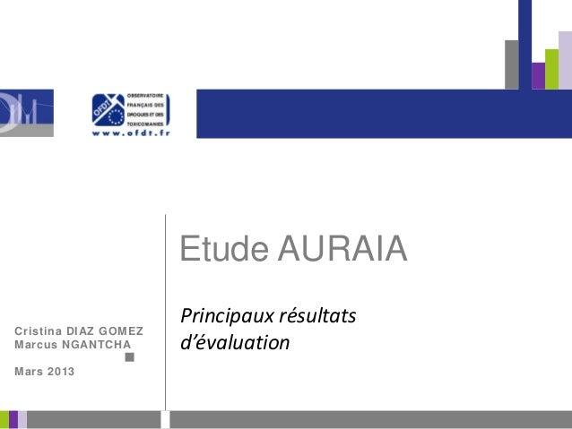 Etude AURAIACristina DIAZ GOMEZMarcus NGANTCHAMars 2013Principaux résultatsd'évaluation