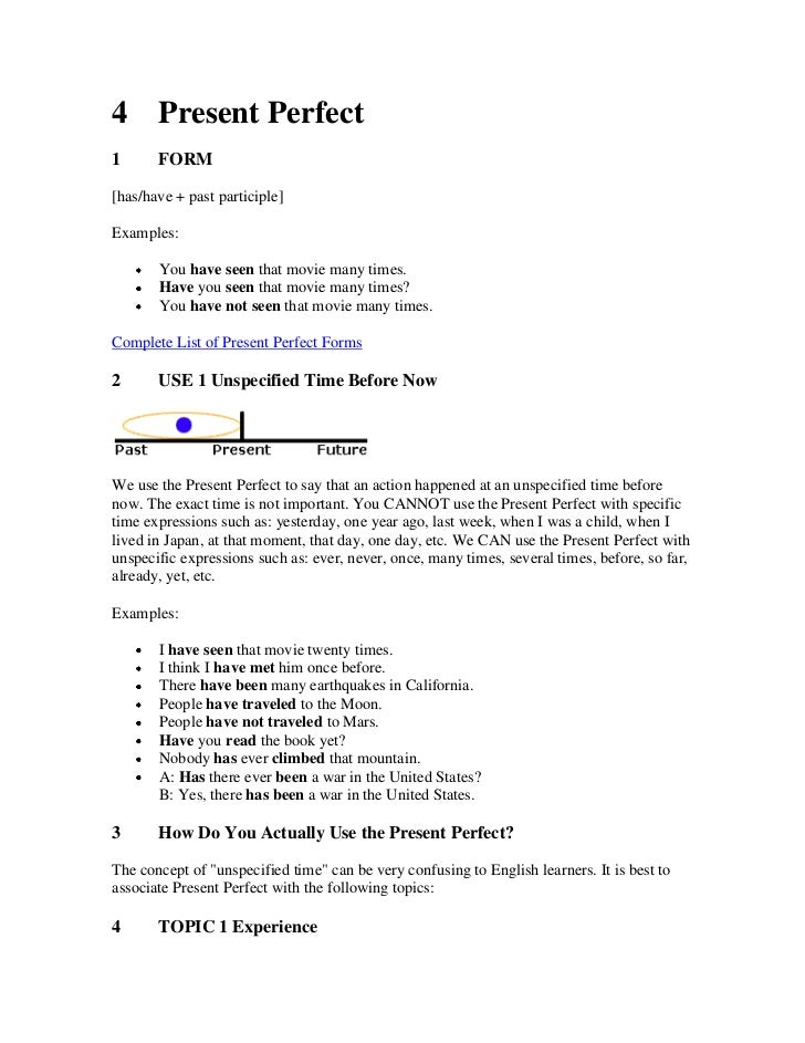 4 Present Perfect1      FORM[has/have + past participle]Examples:       You have seen that movie many times.       Have yo...