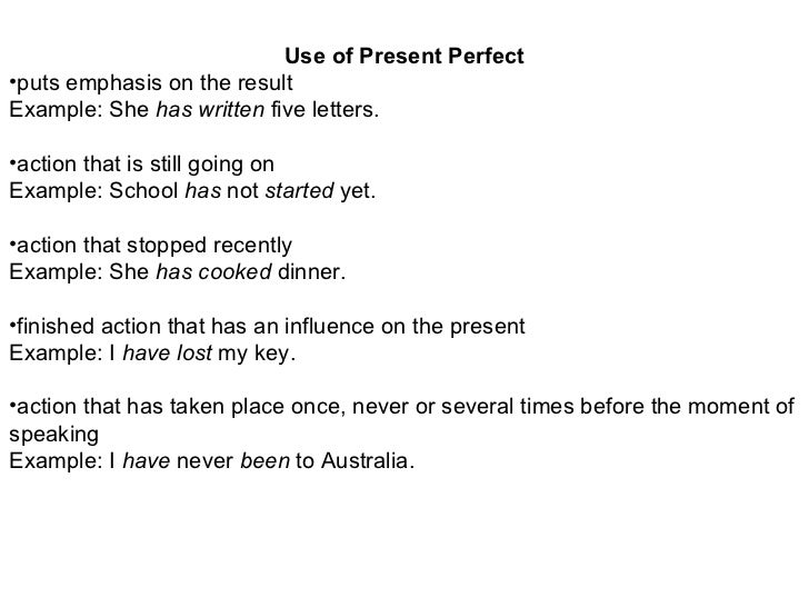 <ul><li>Use of Present Perfect </li></ul><ul><li>puts emphasis on the result  </li></ul><ul><li>Example: She  has written ...
