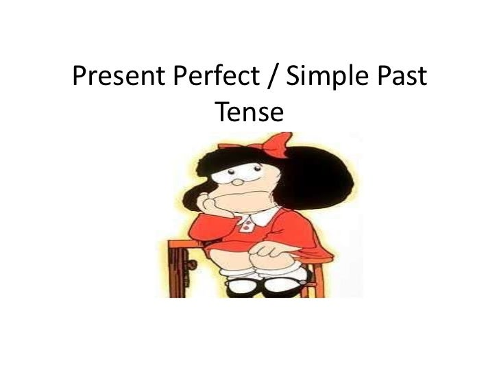 Present perfect  e  simple past tense  8ª série