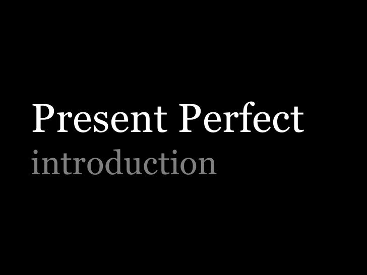 Present perfect intro