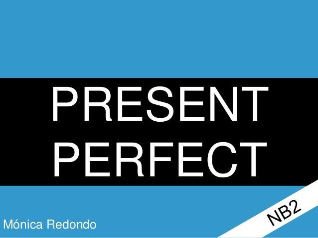 Mónica Redondo PRESENT PERFECT