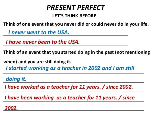 PRESENT PERFECT                       LET'S THINK BEFOREThink of one event that you never did or could never do in your li...