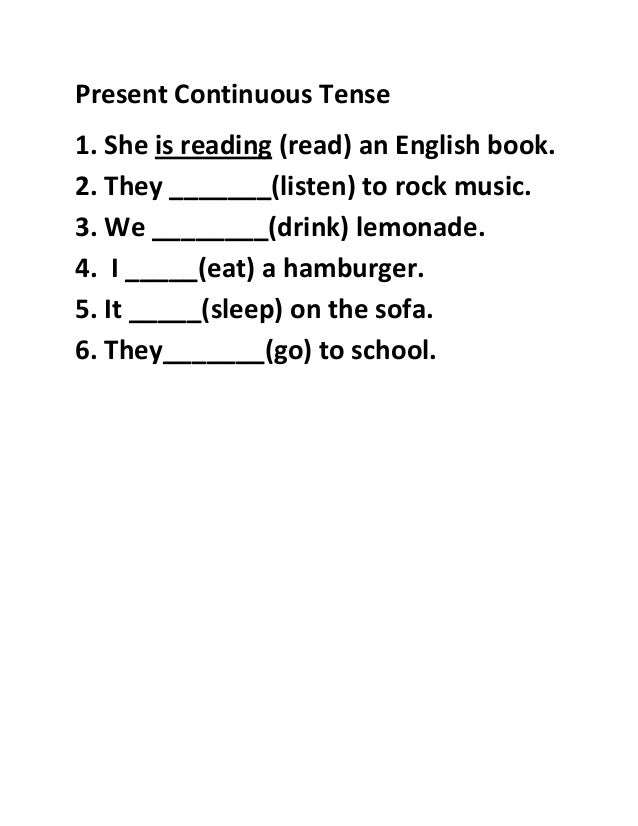Present Continuous Tense1. She is reading (read) an English book.2. They _______(listen) to rock music.3. We ________(drin...
