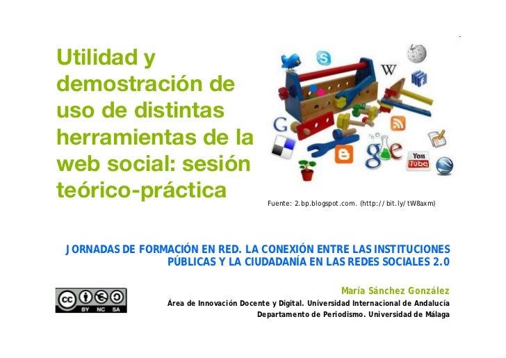 Utilidad y demostración de uso de distintas herramientas de la web social: sesión teórico-práctica