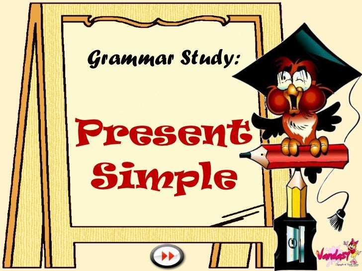 Grammar Study: Present Simple