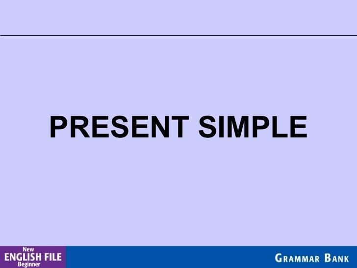 <ul><li>PRESENT SIMPLE </li></ul>