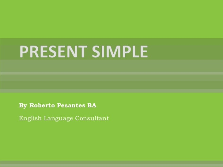 By Roberto Pesantes BAEnglish Language Consultant