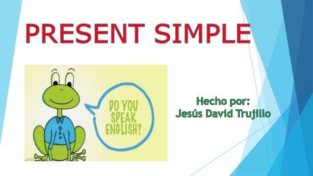 El presente simple suele usarse cuando hablamos de situaciones permanentes o situaciones que ocurren con regularidad, como...