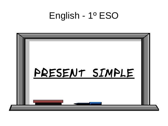 English - 1º ESO PRESENT SIMPLE