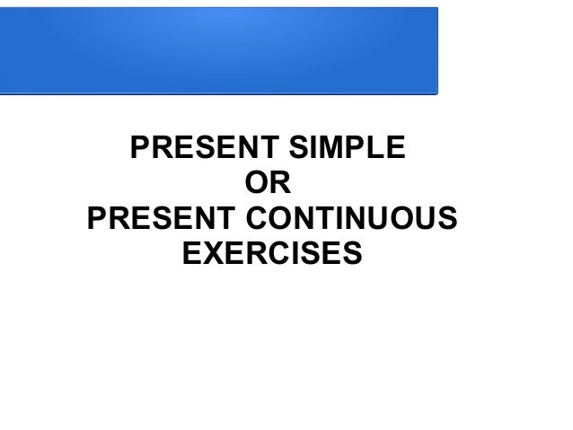 exercise simple present and present continuous pdf