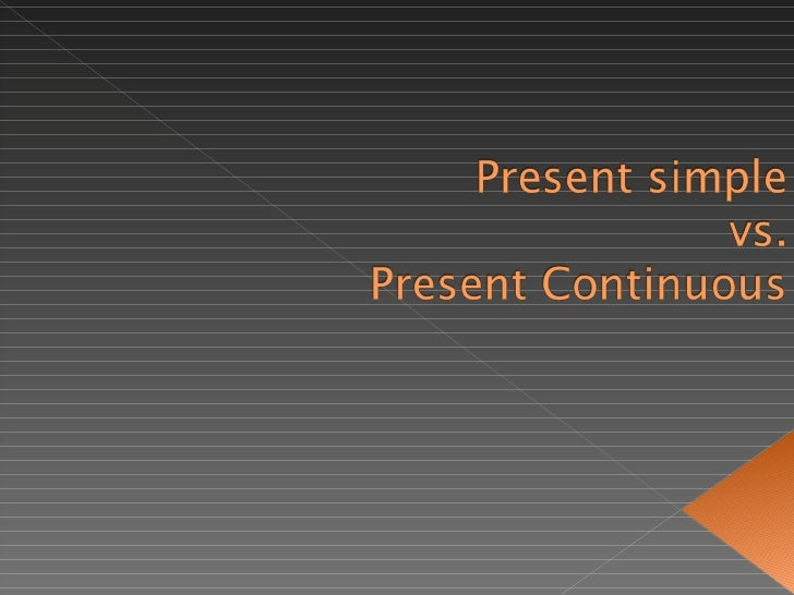 Present Simple or Present Continuous for DBH 2
