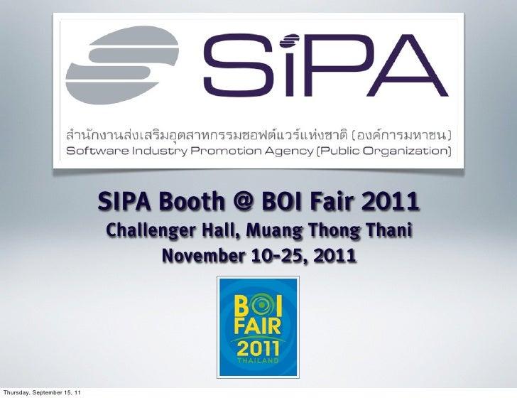 SIPA Booth @ BOI Fair 2011                             Challenger Hall, Muang Thong Thani                                 ...