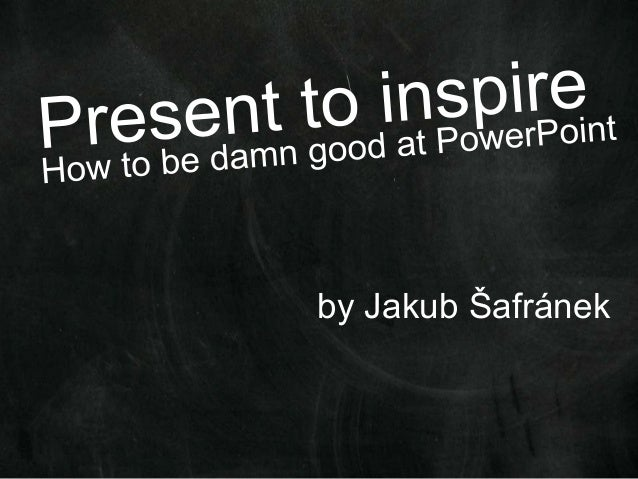 Present to Inspire - J