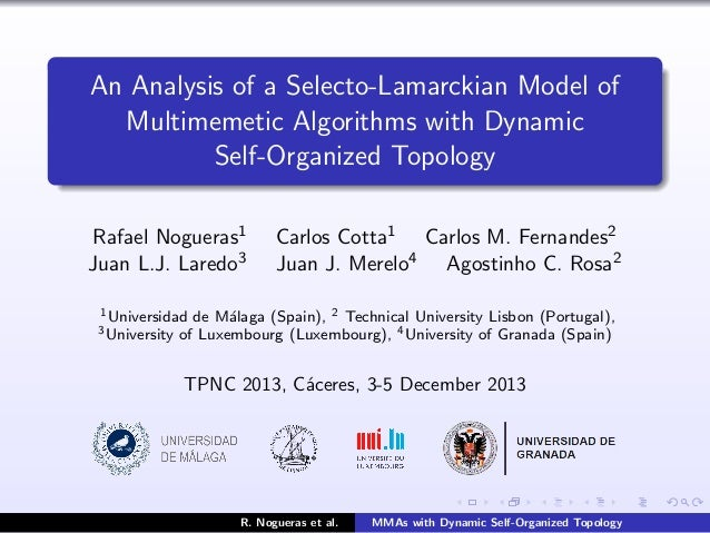 An Analysis of a Selecto-Lamarckian Model of Multimemetic Algorithms with Dynamic Self-Organized Topology Rafael Nogueras1...