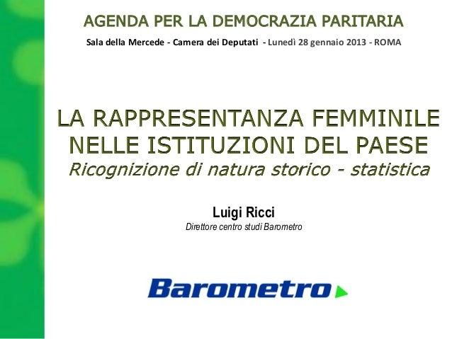 AGENDA PER LA DEMOCRAZIA PARITARIASala della Mercede - Camera dei Deputati - Lunedì 28 gennaio 2013 - ROMA                ...