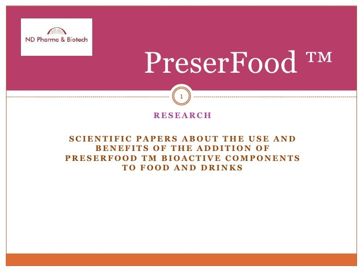 Research Scientificpapersaboutthe use and benefits of theaddition of preserfoodtmbioactivecomponentstofood and drinks 1 Pr...