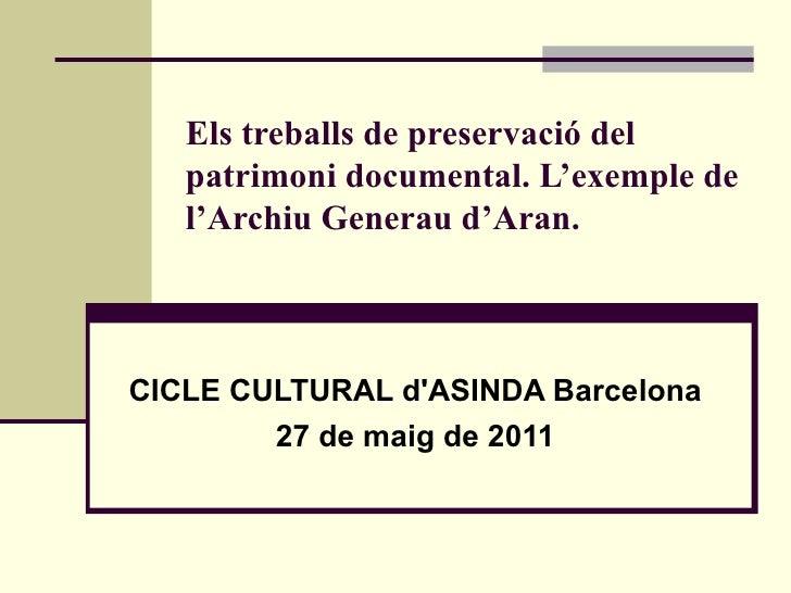 Els treballs de preservació del   patrimoni documental. L'exemple de   l'Archiu Generau d'Aran.CICLE CULTURAL dASINDA Barc...