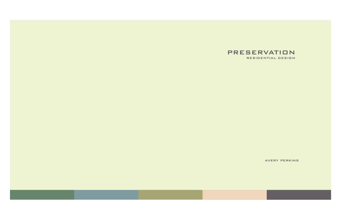 PRESERVATION    RESIDENTIAL DESIGN              avery perkins