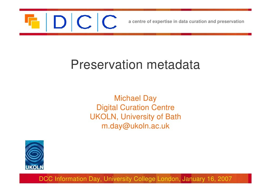 a centre of expertise in data curation and preservation               Preservation metadata                         Michae...