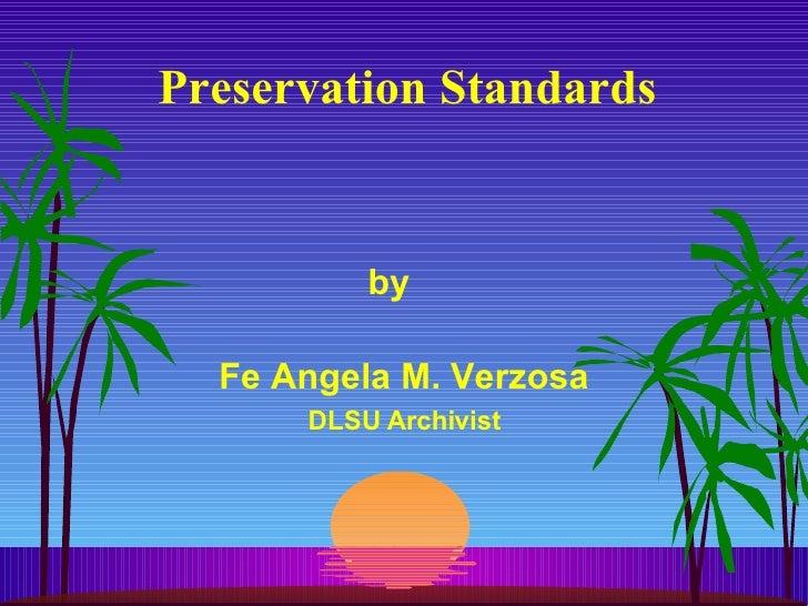 Preservation Standards by  Fe Angela M. Verzosa DLSU Archivist