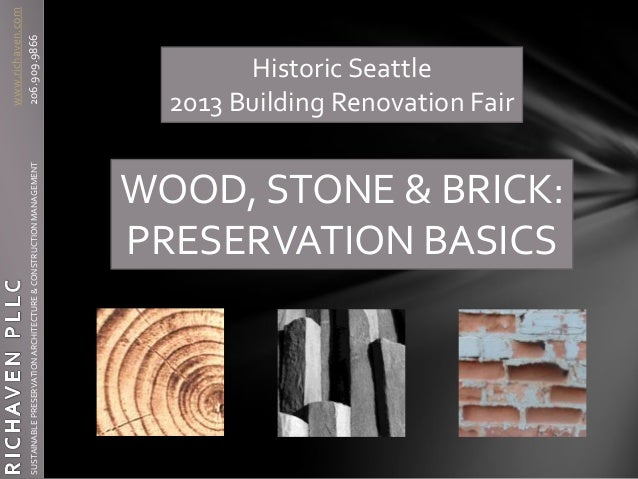 www.richaven.com SUSTAINABLEPRESERVATIONARCHITECTURE&CONSTRUCTIONMANAGEMENT206.909.9866 Historic Seattle 2013 Building Ren...