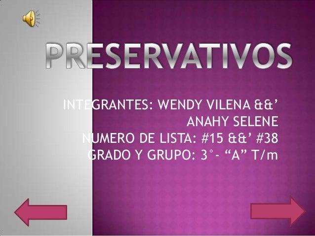 """INTEGRANTES: WENDY VILENA &&' ANAHY SELENE NUMERO DE LISTA: #15 &&' #38 GRADO Y GRUPO: 3°- """"A"""" T/m"""