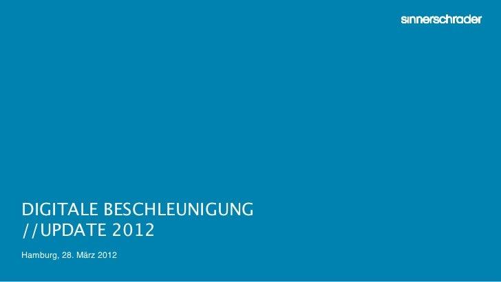 DIGITALE BESCHLEUNIGUNG//UPDATE 2012Hamburg, 28. März 2012