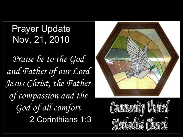 Prayer Update Nov. 21, 2010 Praise be to the God and Father of our Lord Jesus Christ, the Father of compassion and the God...