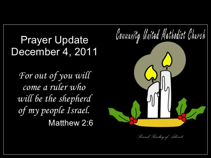 Prayer Update December 4, 2011 <ul><li>For out of you will come a ruler who will be the shepherd of my people Israel. </li...